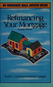 Cover of: Refinancing your mortgage | Phyllis C. Kaufman