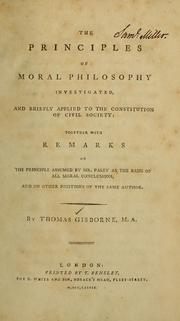 Cover of: The principles of moral philosophy investigated and briefly applied to the constitution of civil society