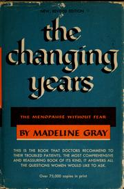 Cover of: The changing years | Madeline Gray