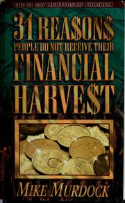 Cover of: 31 rea$on$ people do not receive their financial harve$t | Mike Murdock