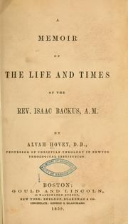 Cover of: A memoir of the life and times of the Rev. Isaac Backus, A.M