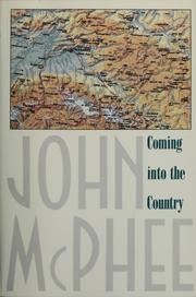 Cover of: Coming into the country | John A. McPhee