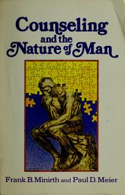 Counseling and the nature of man by Frank B. Minirth