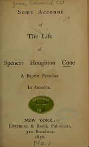 Cover of: Some account of the life of Spencer Houghton Cone | Edward Winfield] [from old catalog Gone