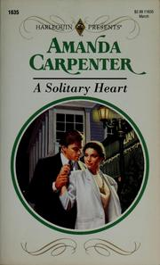 Cover of: A solitary heart | Amanda Carpenter