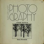 Cover of: Black and white photography | Henry Horenstein