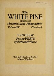 Cover of: An architectural monograph on fences and fence posts of colonial times | Alfred Hopkins