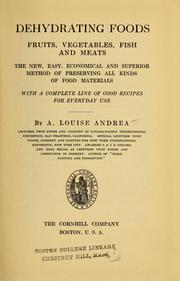 Cover of: Dehydrating foods, fruits, vegetables, fish and meats | A. Louise Andrea