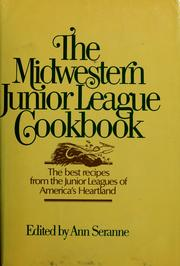 Cover of: The Midwestern Junior League cookbook | Ann Seranne