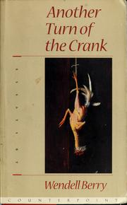 Cover of: Another turn of the crank | Wendell Berry