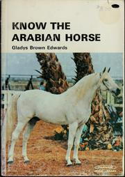 Cover of: Know the Arabian horse | Gladys Brown Edwards