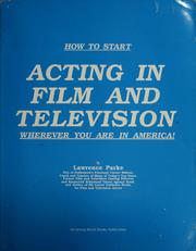 Cover of: How to start acting in film and television wherever you are in America