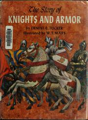 Cover of: The story of knights and armor | Ernest Edward Tucker