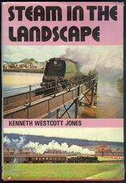 Cover of: Steam in the landscape | Kenneth Westcott Jones