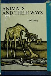 Cover of: Animals and their ways | J. D. Carthy