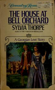 Cover of: The house at Bell Orchard by Sylvia Thorpe