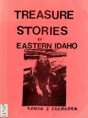 Cover of: Treasure stories of eastern Idaho by Louis J. Clements