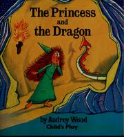 Cover of: The princess and the dragon | Audrey Wood