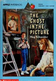Cover of: The ghost in the picture | Meg Schneider