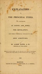 Cover of: An explanation of the principal types, the prophecies of Daniel and Hosea, the Revelation, and other symbolical passages of the Holy Scriptures | Aaron Kinne