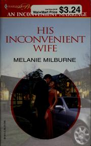 Cover of: HIS INCONVENIENT WIFE | Melanie Milburne