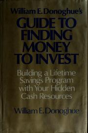 Cover of: William E. Donoghue's Guide to finding money to invest