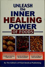 Unleash the inner healing power of foods