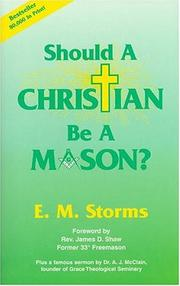 Should a Christian Be a Mason? by E. M. Storms