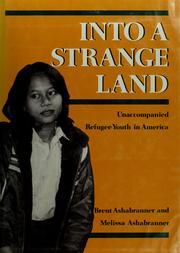 Cover of: Into a strange land: unaccompanied refugee youth in America