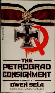 Cover of: The Petrograd consignment | Owen Sela