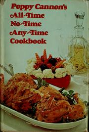 Cover of: Poppy Cannon's all-time, no-time, any-time cookbook