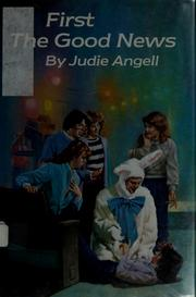 Cover of: First the good news | Judie Angell