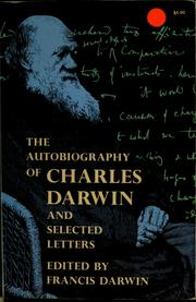 Cover of: The Autobiography of Charles Darwin, and selected letters | Charles Darwin