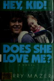 Cover of: Hey, kid! does she love me?