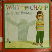Cover of: Willy the champ | Anthony Browne