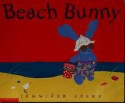 Cover of: Beach bunny | Jennifer Selby