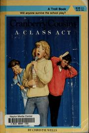 Cover of: A class act | Christie Wells