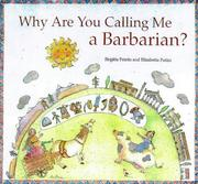 Cover of: Why are you calling me a  barbarian?