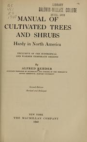 Cover of: Manual of cultivated trees and shrubs hardy in North America | Alfred Rehder