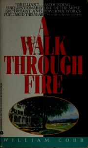 Cover of: A walk through fire | William Cobb