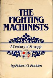 Cover of: The fighting machinists | Robert G. Rodden