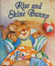 Cover of: Rise and shine bunny