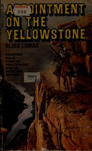 Cover of: Appointment on the Yellowstone | Bliss Lomax