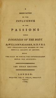 A dissertation on the influence of the passions upon disorders of the body by Falconer, William