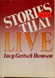 Cover of: Stories that live | Lucy Gertsch Thomson