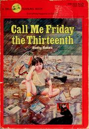 Cover of: Call me Friday the Thirteenth | Betty Bates