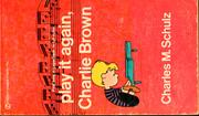 Cover of: Play it again, Charlie Brown by Charles M. Schulz