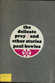 Cover of: Delicate prey and other stories. | Paul Bowles