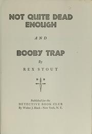 Cover of: Not quite dead enough and Booby trap | Rex Stout