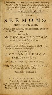 Cover of: The straying state and condition of mankind sinners : together with the care of the chief shepherd in returning them; and curing their straying disposition. In two sermons, From I Pet. ii. 25. : Preached at Gallashiels, on a sacramental occasion, in the year 1720